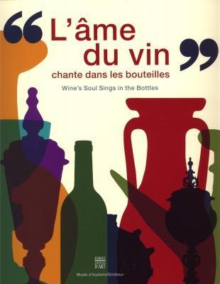 l-ame-du-vin-chante-dans-les-bouteilles-bilingue-anglais-francais-de-l-amphore-a-la-bouteille-d