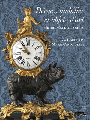 dEcors-mobilier-et-objets-d-art-du-musEe-du-louvre-de-louis-xiv-À-marie-antoinette
