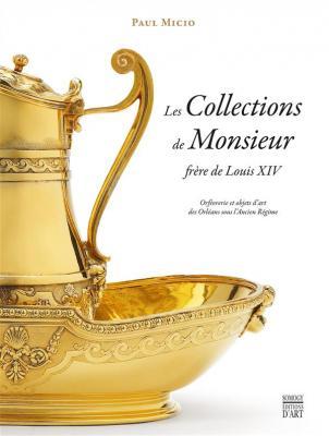 les-collections-de-monsieur-frEre-de-louis-xiv-orfEvrerie-et-objets-d-art-des-orlEans