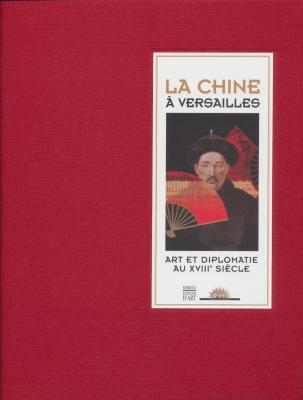 la-chine-À-versailles-art-et-diplomatie-au-xviiie-siEcle