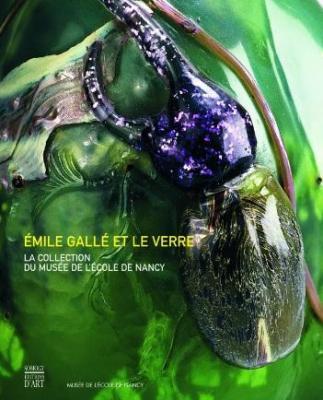Emile-gallE-et-le-verre-la-collection-du-musEe-de-l-Ecole-de-nancy
