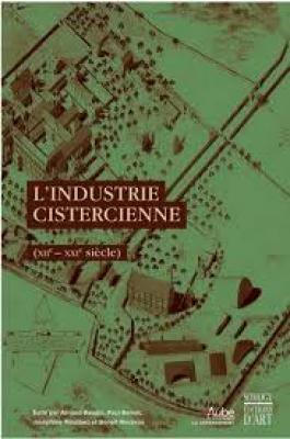 l-industrie-cistercienne-xiie-xxie-siEcle