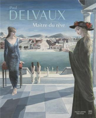 paul-delvaux-maItre-du-rEve