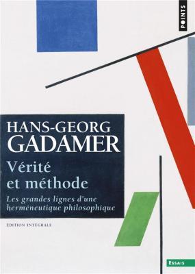 vEritE-et-mEthode-les-grandes-lignes-d-une-hermEneutique-philosophique