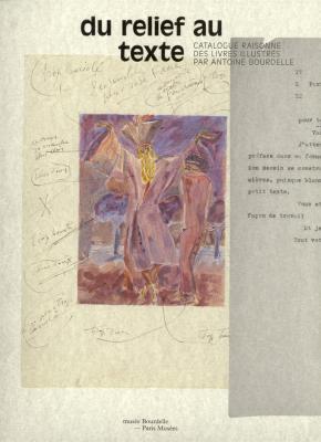 du-relief-au-texte-catalogue-raisonne-des-livres-illustres-par-antoine-bourdelle