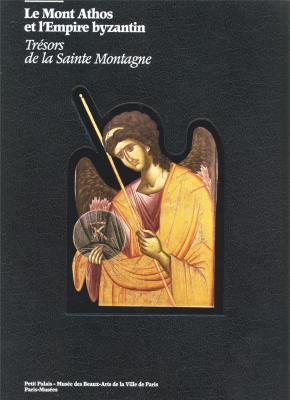 le-mont-athos-et-l-empire-byzantin-trEsors-de-la-sainte-montagne-
