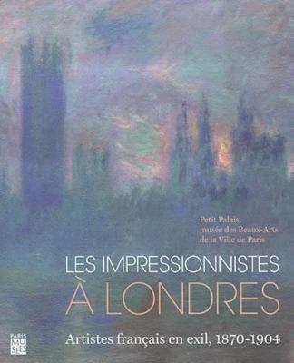 les-impressionnistes-À-londres-artistes-franÇais-en-exil-1870-1904