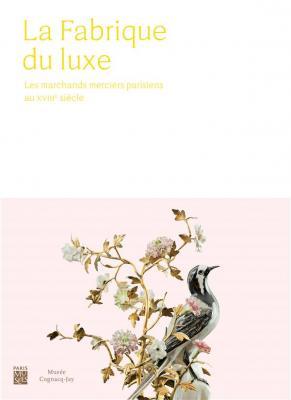 la-fabrique-du-luxe-les-marchands-merciers-parisiens-au-xviiie-siEcle