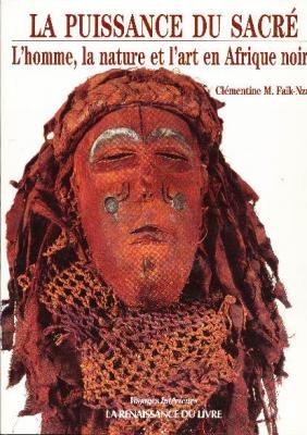la-puissance-du-sacrE-l-homme-la-nature-et-l-art-en-afrique-noire