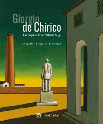 giorgio-de-chirico-aux-origines-du-surrEalisme-belge-renE-magritte-paul-delvaux-jane-graverol-