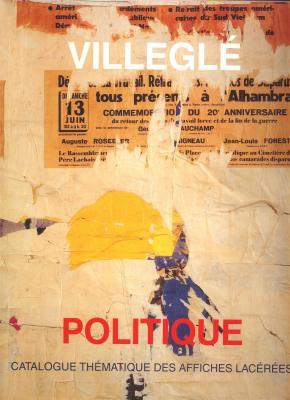 villegle-catalogue-des-affiches-lacerees-politiques-1950-1990