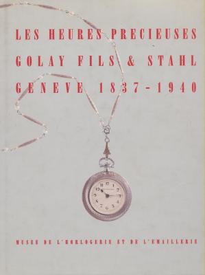 les-heures-prEcieuses-golay-fils-stahl-genEve-1837-1940