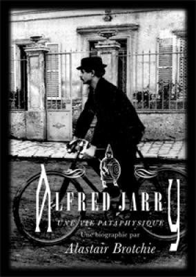 alfred-jarry-une-vie-pataphysique