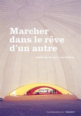 marcher-dans-le-rEve-d-un-autre-biennale-d-architecture-d-orlEans