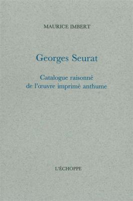 georges-seurat-catalogue-raisonnE-de-l-oeuvre-imprimE-anthume