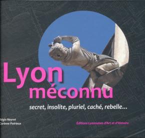 lyon-meconnu-secret-insolite-pluriel-cache-rebelle-