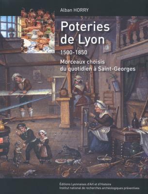 poteries-de-lyon-1500-1850-morceaux-choisis-du-quotidien-a-st-george