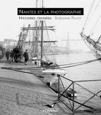 nantes-et-la-photographie-histoires-croisEes