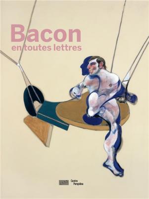 francis-bacon-bacon-en-toutes-lettres