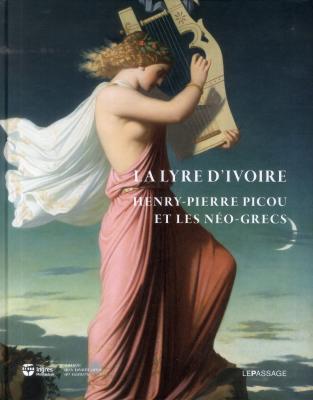 la-lyre-d-ivoire-henry-pierre-picou-1824-1895-et-les-nEo-grecs-catalogue-exposition-