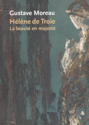 gustave-moreau-helene-de-troie-la-beaute-en-majeste