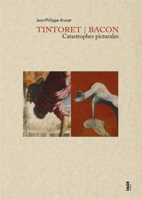 tintoret-bacon-catastrophes-picturales