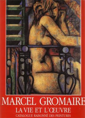 marcel-gromaire-la-vie-et-l-oeuvre-catalogue-raisonnE-des-peintures-