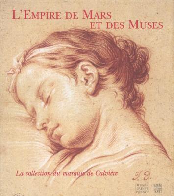 l-empire-de-mars-et-des-muses-la-collection-du-marquis-calviEre