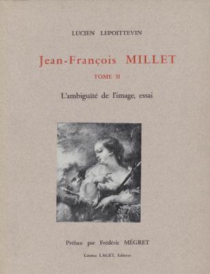 jean-franÇois-millet-tome-ii-l-ambiguitE-de-l-image-essai
