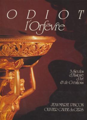 odiot-l-orfevre-trois-siEcles-d-art-et-de-crEations