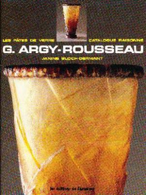 g-argy-rousseau-catalogue-raisonnE-des-pÂtes-de-verre