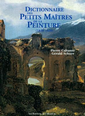 dictionnaire-des-petits-maItres-de-la-peinture-1820-1920-
