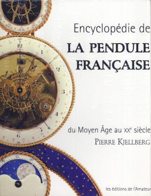 encyclopEdie-de-la-pendule-franÇaise-du-moyen-age-au-xxe-siEcle