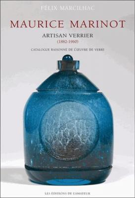maurice-marinot-1882-1960-artisan-verrier-catalogue-raisonnE-de-l-oeuvre-de-verre