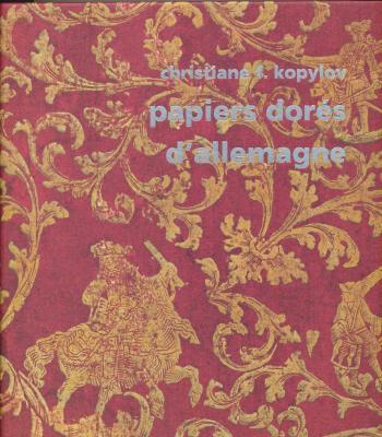 papiers-dorEs-d-allemagne-au-siEcle-des-lumiEres-1680-1830-