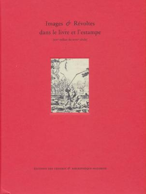 images-et-rEvoltes-dans-le-livre-et-l-estampe-xive-milieu-du-xviiie-siEcle-