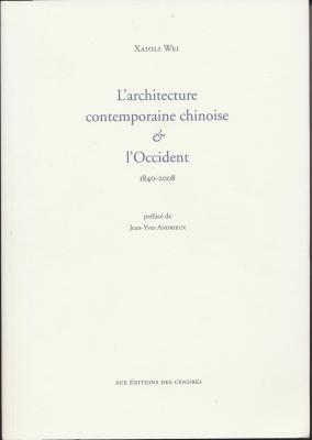 l-architecture-contemporaine-chinoise-l-occident-1840-2008