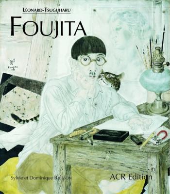 lEonard-tsuguharu-foujita-sa-vie-son-oeuvre-volume-1