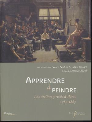 apprendre-a-peindre-les-ateliers-prives-a-paris-1780-1863-actes-du-colloque-universite-francois