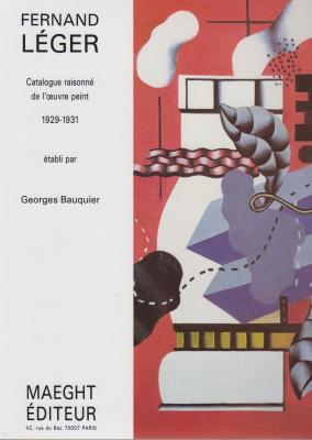 fernand-lEger-catalogue-raisonnE-de-l-oeuvre-peint-1929-1931-