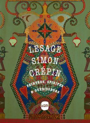 lesage-simon-crEpin-peintres-spirites-et-guErisseurs