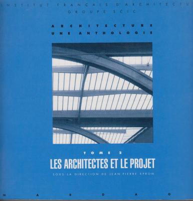 architecture-une-anthologie-tome-2-les-architectes-et-le-projet-