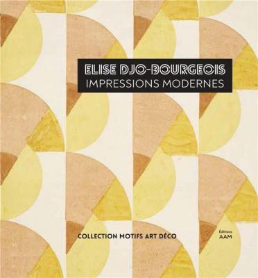 elise-djo-bourgeois-impressions-modernes-1926-1936
