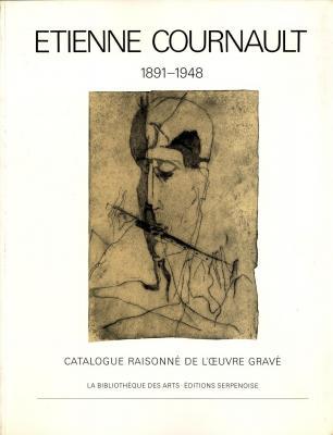 etienne-cournault-1891-1948-catalogue-raisonne-de-l-oeuvre-grave-