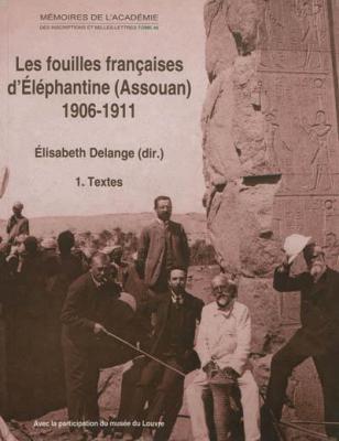 les-fouilles-francaises-d-elephantine-assouan-1906-1911-