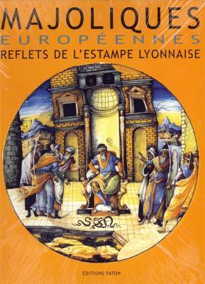 majoliques-europEennes-reflets-de-l-estampe-lyonnaise