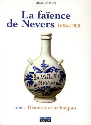 la-faIence-de-nevers-1585-1900-tomes-1-et-2