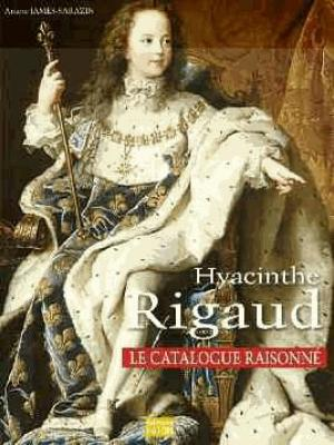 hyacinthe-rigaud-catalogue-raisonnE