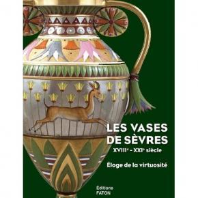 les-vases-de-sEvres-xviiie-xxie-siEcles-Eloge-de-la-virtuositE
