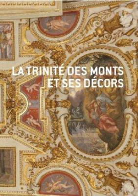 l-Eglise-et-le-couvent-de-la-trinitE-des-monts-À-rome-les-dEcors-restaurEs